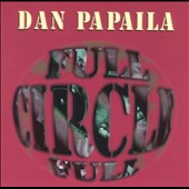 Dan Papaila: Full Circle *