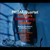 Prism Quartet (Saxophone Quartet)/Matthew Levy: People's Emergency Center