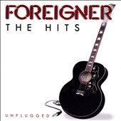 Foreigner: The Hits Unplugged