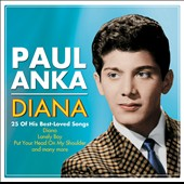 Paul Anka (Singer/Songwriter): Diana: 25 of His Best Loved Songs