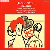 Gade: Jealousy - Suites, Tangos & Waltzes / Aeschbacher