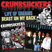 Crumbsuckers: Life of Dreams/Beast on My Back *