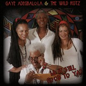 Gaye Adegbalola/The Wild Rutz: Is It Still Good to Ya? [Digipak]