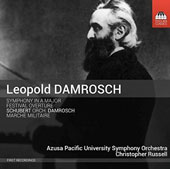 Leopold Damrosch (1832-85): Symphony in A major; Festival Overture; Schubert: Marche Militaire (orch. Damrosch) / Azusa Pacific Univ. SO; Christopher Russell