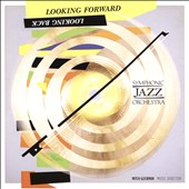 Symphonic Jazz Orchestra: Looking Forward, Looking Back