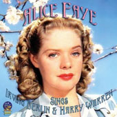 Alice Faye: Sings Irving Berlin & Harry Warren