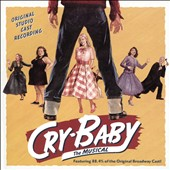 Cry-Baby: The Musical [Original Soundtrack]
