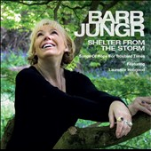 Barb Jungr: Shelter from the Storm: Songs of Hope for Troubled Times [Digipak]