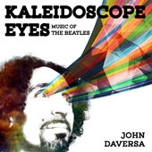 John Daversa: Kaleidoscope Eyes: Music of the Beatles