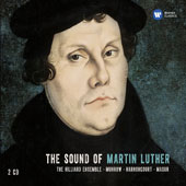 The Sound of Martin Luther - Works by Susato, Pratorius, Dresprez, Palestrina/Bach, Isaac, Senfl, Schütz, Mendelssohn, Brahms / The Hilliard Ensemble; Early Music Consort of London; Concerto Palantino; Concentus Musicus Wien; Gewandhausorchester Leip
