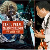 Clarence Hollimon/Carol Fran: It's About Time [3/24]