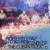 Roberto Faz: Legends of Cuban Music, Vol. 10
