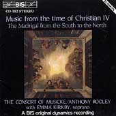 Music from the Time of Christian IV - Madrigals / Rooley