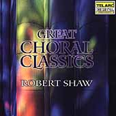 Great Choral Classics / Robert Shaw, Atlanta SO