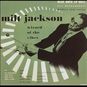 Milt Jackson: Wizard of the Vibes [Remaster]