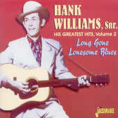Hank Williams: His Greatest Hits, Vol. 2: Long Gone Lonesome Blues