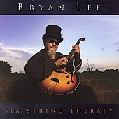 Bryan Lee: Six String Therapy