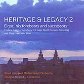 Heritage & Legacy 2 - Elgar, his forebears and successors