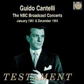 Guido Cantelli - The NBC Broadcast Concerts