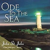 John St. John (Madacy Engineer/Producer/Main Performer): Ode to the Sea