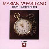 Marian McPartland: From This Moment On