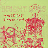 Bright Eyes: Take It Easy (Love Nothing) (2 Tracks) [Single] [Limited]