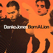 Danko Jones (Band): Born a Lion
