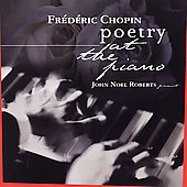 Poetry at the Piano - Chopin / John Noel Roberts