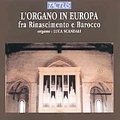 Organ in Europe - Rennaissance to Baroque / Luca Scandali