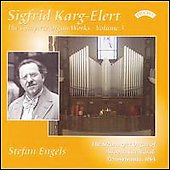 Karg-Elert: Complete Organ Works Vol 3 / Stefan Engels