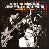 Buddy Guy/Otis Rush/Junior Wells/Little Walter/Jr. Wells: Chicago Blues Festival [Music Avenue]