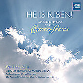 He is Risen! - Hymns of Easter Season / WIlliam Neil