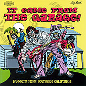 Various Artists: It Came from the Garage! Nuggets from Southern California