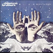 The Chemical Brothers: We Are the Night [PA]
