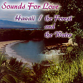Mystic Moods Orchestra: Sounds For Love: Hawaii/The Forest And The Water