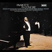 Pavarotti in Concert - Songs by Bononcini, Scarlatti, etc