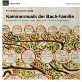 Chamber Music by the Bach Family / Churs&auml;chsische Capelle Leipzig
