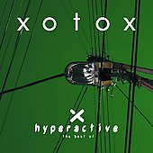 Xotox: Hyperactive: The Best of Xotox *
