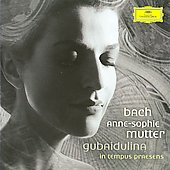 Gubaidulina: In tempus praesens;  Bach / Anne-Sophie Mutter, Gergiev, et al