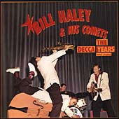Bill Haley & His Comets: The Decca Years & More [Box]