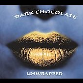 Dark Chocolate: Unwrapped [Digipak]
