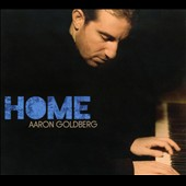 Aaron Goldberg: Home [Digipak]