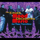 Either/Orchestra: Mood Music for Time Travellers [Digipak] *