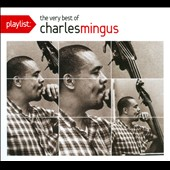 Charles Mingus: Playlist: The Very Best of Charles Mingus [Digipak]