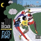Pugz Atomz: The  Decade