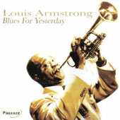 Louis Armstrong: Blues for Yesterday [Pazzazz]