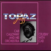 Cab Calloway & His Orchestra: Cruisin' with Cab 1930-1943