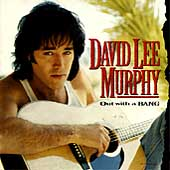 David Lee Murphy: Out With a Bang