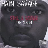Rain Savage: Still a Savage the Album [PA]