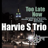 Harvie S (Bass): Too Late Now